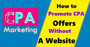 How to Promote CPA Offers Without a Website